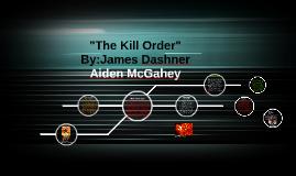 "Copy of ""The Kill Order"""