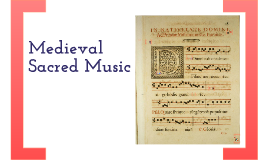 MUS 121 Middle Ages Sacred Music