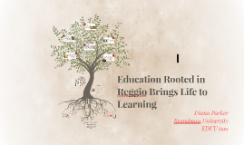 From the Roots the of Reggio Brings Life to Learning