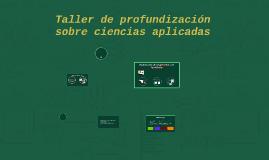Taller Profund. Ciencias Aplicadas