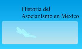 La Historia del Asocianismo en México