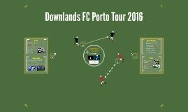 Downlands FC Porto Tour 2016