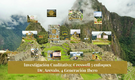 Investigacion Cualitativa: Creswell 5 enfoques