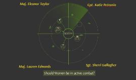 Should Women be in active combat?