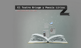 El Teatro Griego y Poesía Lírica
