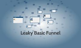Leaky Basic Funnel