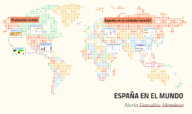Copy of ESPAÑA EN EL MUNDO