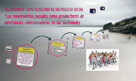 Copy of Los movimientos sociales como productores de identidades coh