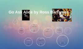 Go Ask Alice by Ross Barramen