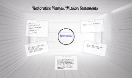 Restorative Names/Mission Statements