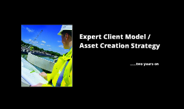 The Expert Client / Asset Creation Strategy Review