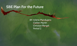 SBE Plan For the Future