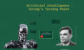 Artificial Intelligence :  Turing's turning point