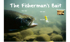 The Fisherman's Bait