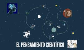 Copy of EL PENSAMIENTO CIENTÍFICO
