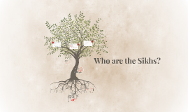 Who are the Sikhs?