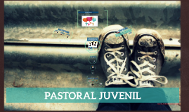 Copy of Copy of PASTORAL JUVENIL