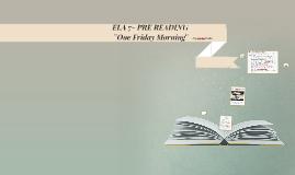 AMD ELA7 -¨One Friday Morning¨- PRE-READING