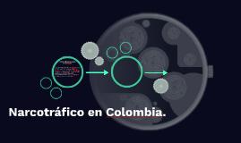 Narcotráfico en Colombia.