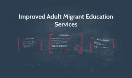 Improved Adult Migrant Education Services