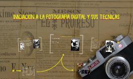 INICIACION A LA FOTOGRAFIA DIGITAL Y SUS TECNICAS