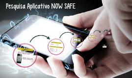 Pesquisa Aplicativo NOW SAFE