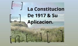 La Constitucion De 1917 & Su Aplicación