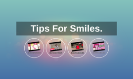 Tips For Smiles.