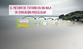 Copy of El método de tutoría en un aula de educación preescolar