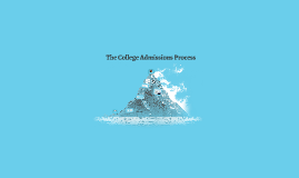 Copy of The College Admissions Process