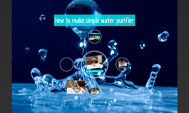 How to make simple water purifier