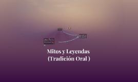 Copy of Mitos y Leyendas (TRADICION  ORAL)
