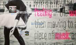 Dance Choreographer (teacher)