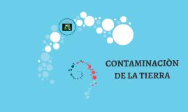 CONTAMINACIÒN DE LA TIERRA