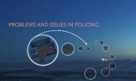 PROBLEMS AND ISSUES IN POLICING