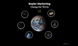 Baylor Marketing- Change the World