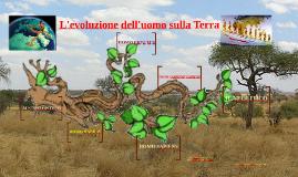 L'evoluzione dell'uomo sulla Terra