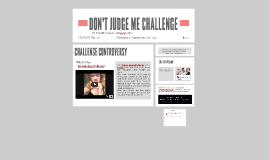 DON'T JUDGE ME CHALLENGE