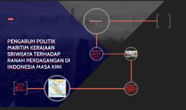 PENGARUH POLITIK MARITIM KERAJAAN SRIWIJAYA TERHADAP RANAH P