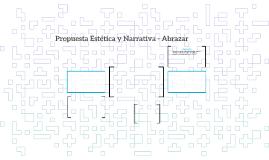 Propuesta Estética y Narrativa - Abrazar