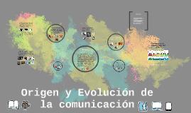 Copy of Origen y Evolución de la comunicación.