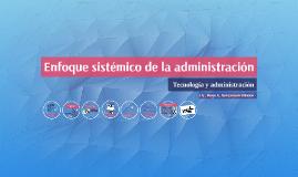 Semana 12: El enfoque tecnológico en la administración.