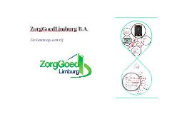 ZorgGoedLimburg B.A.