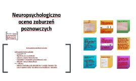 Copy of Neuropsychologiczna ocena zaburzeń poznawczych