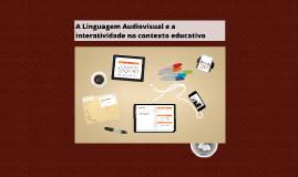 A Linguagem Audiovisual e a interatividade no contexto educa