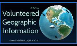Volunteered Geographic Information