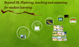 Beyond IB: Planning, teaching and assessing for student lear