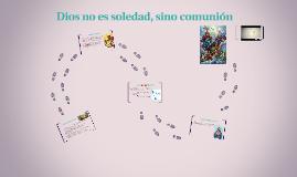 Dios no es soledad, sino comunión