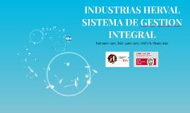 INDUSTRIAS HERVAL SISTEMA DE GESTION INTEGRAL