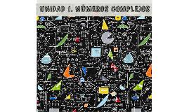 UNIDAD 1. NÚMEROS COMPLEJOS